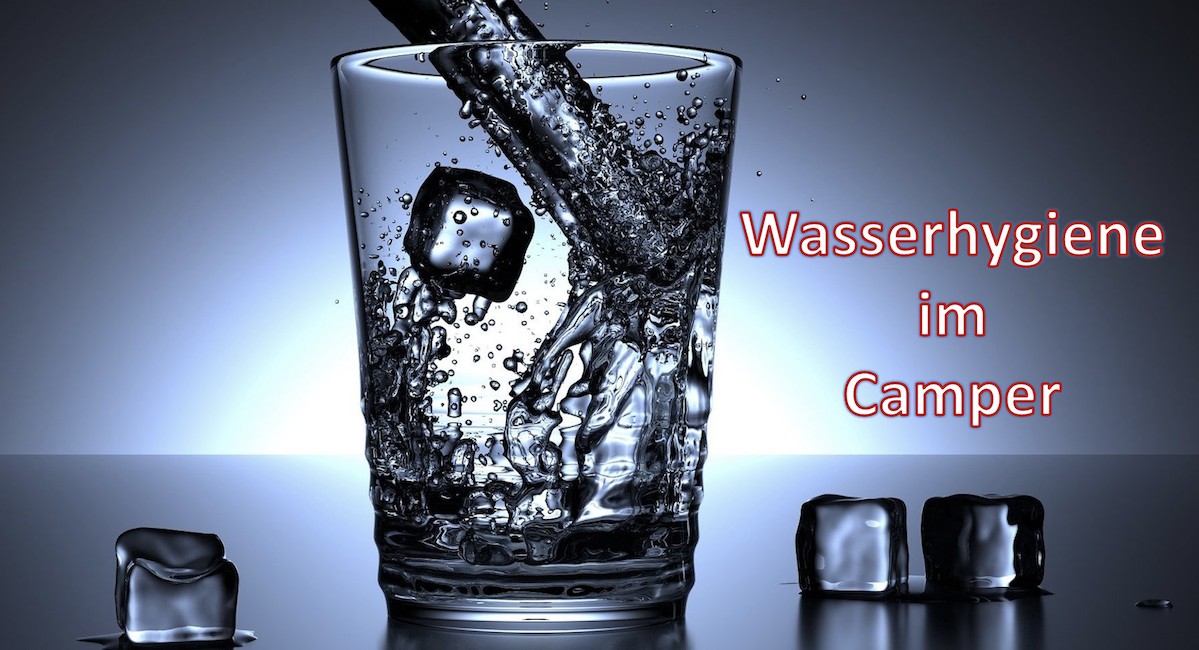 Read more about the article Wasserhygiene im Camper